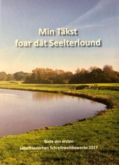 Min Täkst foar dät Seelterlound – Texte des ersten saterfriesischen Schreibwettbewerbs 2017