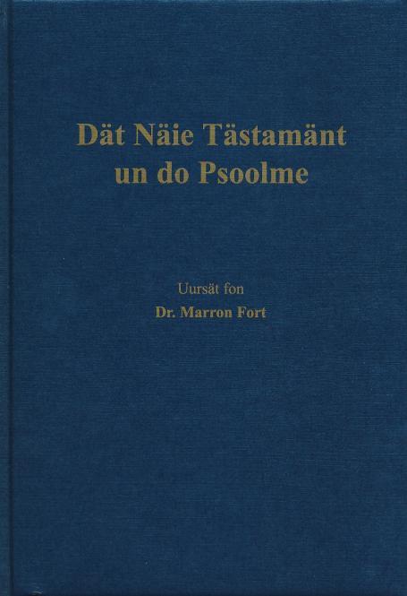 Dät Näie Tästamänt un do Psoolme Uursät fon Dr. Marron Fort